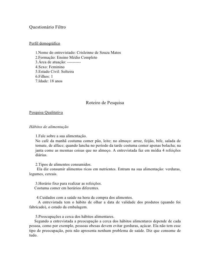 Questionário Filtro   Perfil demográfico     1.Nome do entrevistado: Crisleinne de Souza Matos    2.Formação: Ensino Médio...