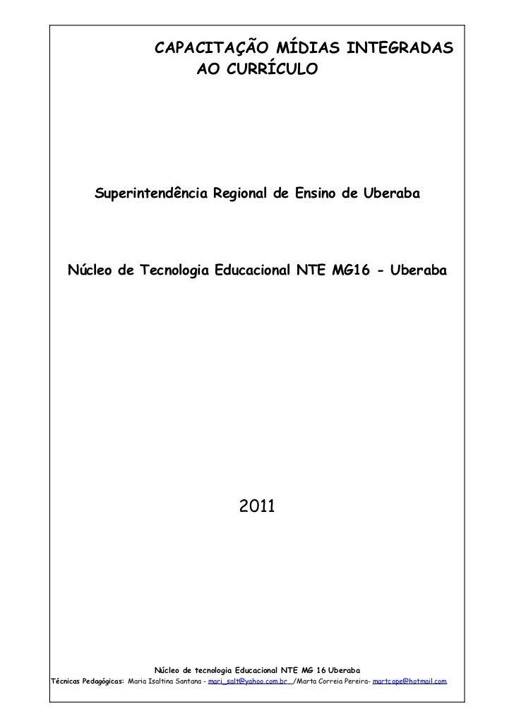 CAPACITAÇÃO MÍDIAS INTEGRADAS                                 AO CURRÍCULO            Superintendência Regional de Ensino ...