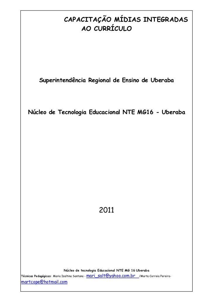 CAPACITAÇÃO MÍDIAS INTEGRADAS                             AO CURRÍCULO          Superintendência Regional de Ensino de Ube...
