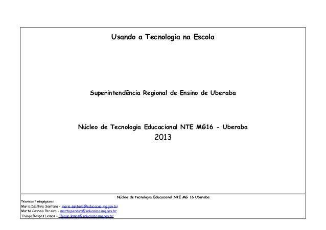 Usando a Tecnologia na Escola                                        Superintendência Regional de Ensino de Uberaba       ...
