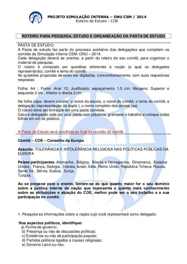 PROJETO SIMULAÇÃO INTERNA – ONU CSM / 2014  Roteiro de Estudo - COE  ROTEIRO PARA PESQUISA, ESTUDO E ORGANIZAÇÃO DA PASTA ...