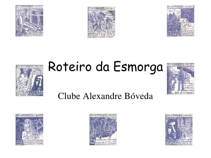 Roteiro da Esmorga Clube Alexandre Bóveda