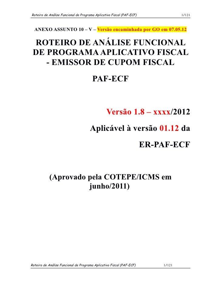 Roteiro de Análise Funcional de Programa Aplicativo Fiscal (PAF-ECF)               1/121  ANEXO ASSUNTO 10 – V – Versão en...
