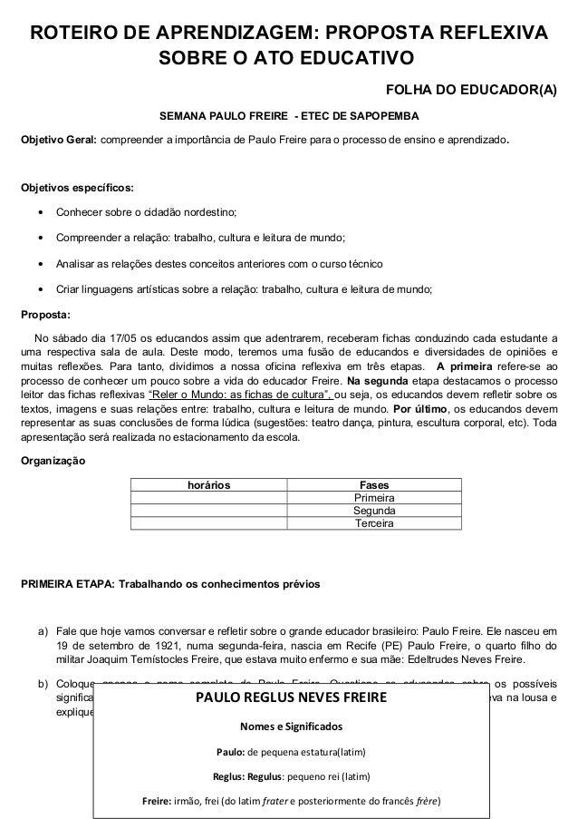 ROTEIRO DE APRENDIZAGEM: PROPOSTA REFLEXIVA SOBRE O ATO EDUCATIVO FOLHA DO EDUCADOR(A) SEMANA PAULO FREIRE - ETEC DE SAPOP...