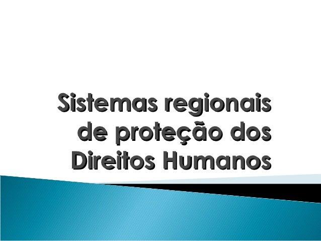 Sistemas regionais  de proteção dos Direitos Humanos