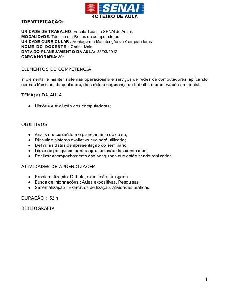 ROTEIRO DE AULAIDENTIFICAÇÃO:UNIDADE DE TRABALHO: Escola Técnica SENAI de AreiasMODALIDADE: Técnico em Redes de computador...