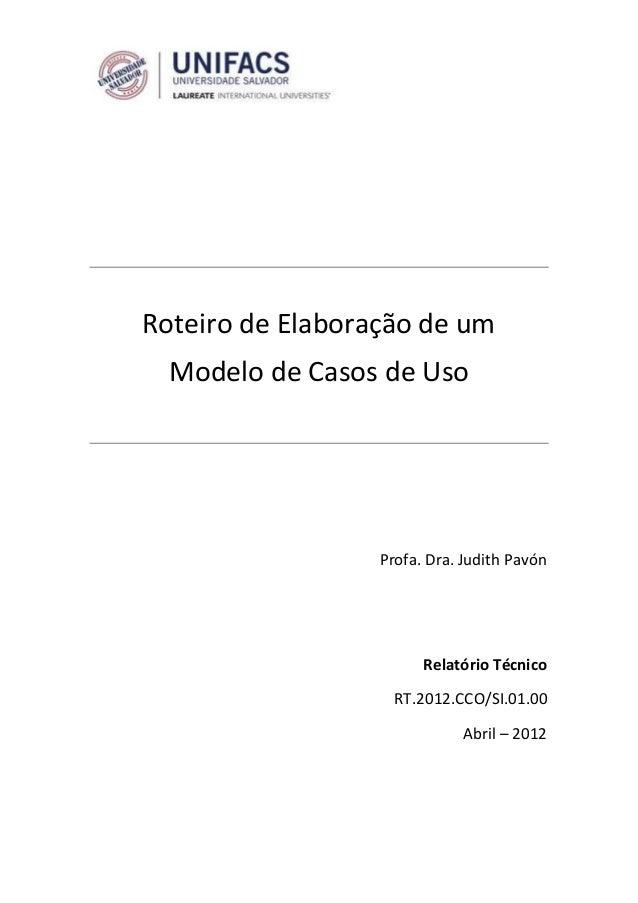 Roteiro de Elaboração de um  Modelo de Casos de Uso                  Profa. Dra. Judith Pavón                        Relat...