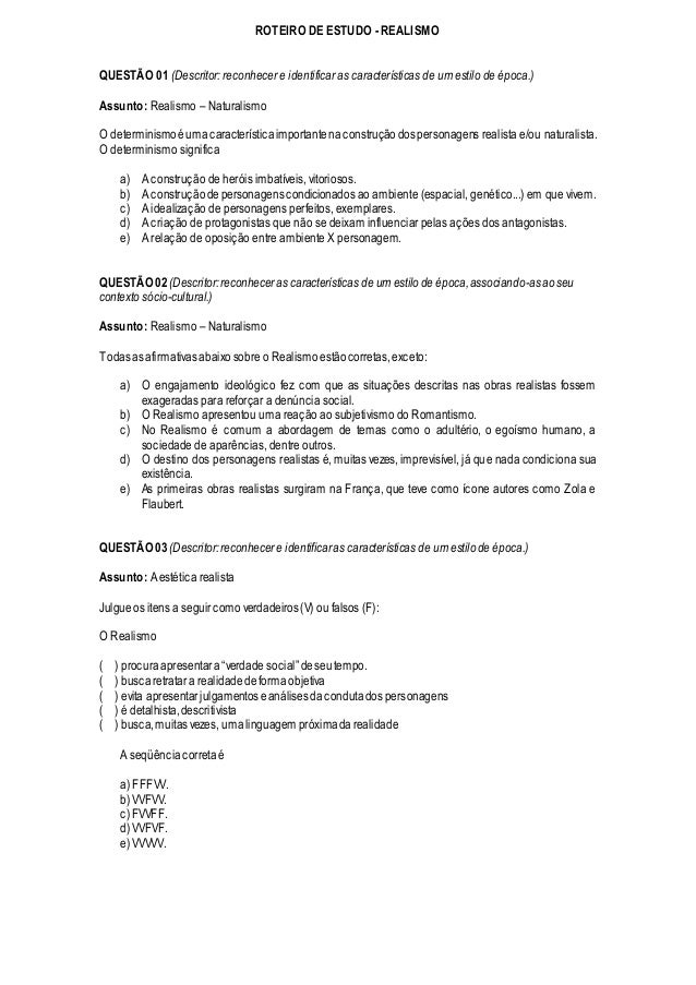 ROTEIRO DE ESTUDO - REALISMO  QUESTÃO 01 (Descritor: reconhecer e identificar as características de um estilo de época.)  ...