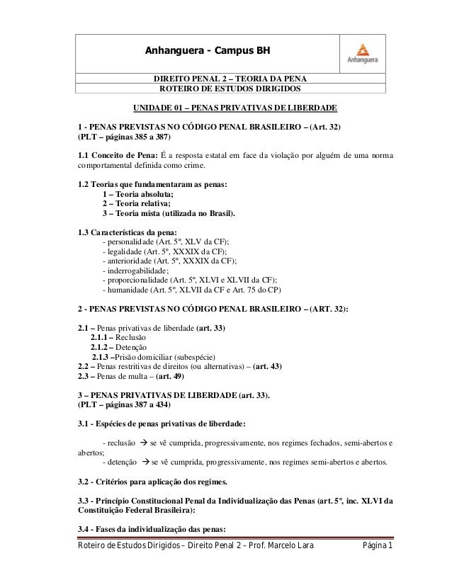 Anhanguera - Campus BH DIREITO PENAL 2 – TEORIA DA PENA ROTEIRO DE ESTUDOS DIRIGIDOS UNIDADE 01 – PENAS PRIVATIVAS DE LIBE...
