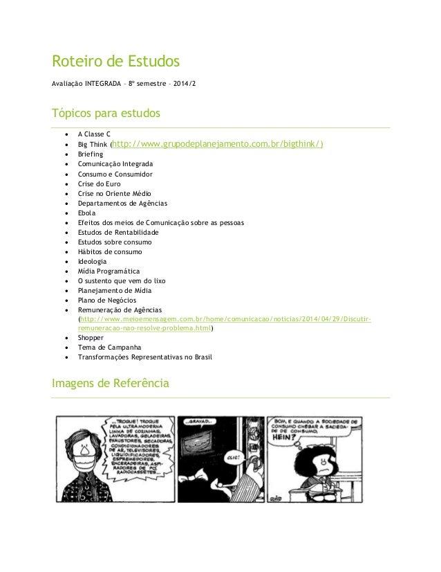 Roteiro de Estudos  Avaliação INTEGRADA – 8º semestre – 2014/2  Tópicos para estudos   A Classe C   Big Think (http://ww...