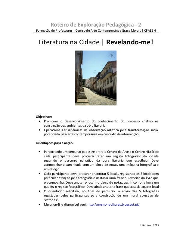 Roteiro de Exploração Pedagógica - 2Formação de Professores   Centro de Arte Contemporânea Graça Morais   CFAEBNLiteratura...