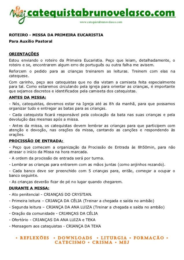 catequistabrunovelasco.com                                     www.catequistabrunovelasco.comROTEIRO - MISSA DA PRIMEIRA E...