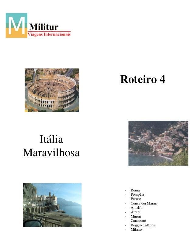 Roteiro 4  ItáliaMaravilhosa              -   Roma              -   Pompéia              -   Furore              -   Conca...