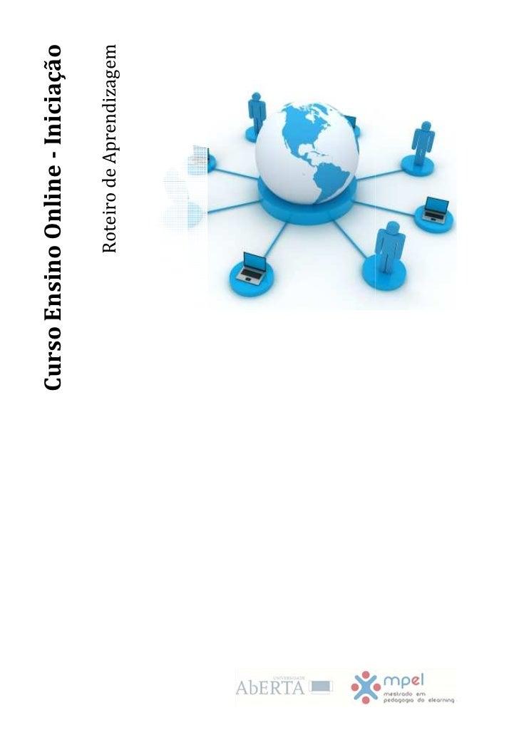 Curso Ensino Online - Iniciação            Roteiro de Aprendizagem