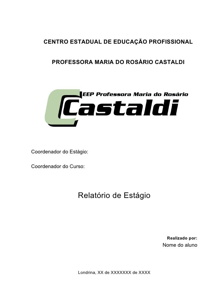 CENTRO ESTADUAL DE EDUCAÇÃO PROFISSIONAL        PROFESSORA MARIA DO ROSÁRIO CASTALDICoordenador do Estágio:Coordenador do ...