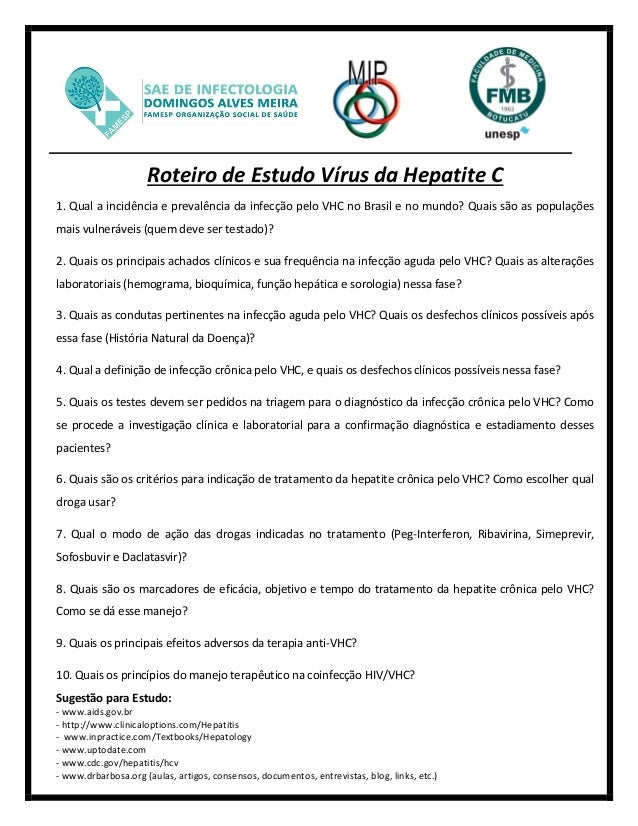 Roteiro de Estudo Vírus da Hepatite C 1. Qual a incidência e prevalência da infecção pelo VHC no Brasil e no mundo? Quais ...