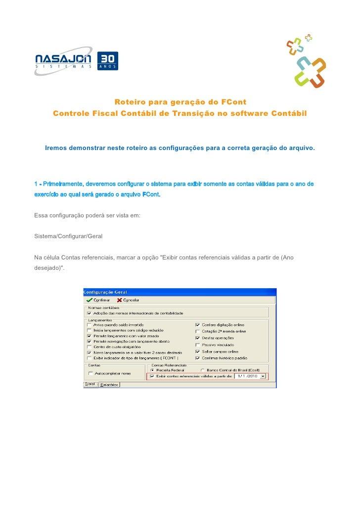 Roteiro para geração do FCont       Controle Fiscal Contábil de Transição no software Contábil    Iremos demonstrar neste ...