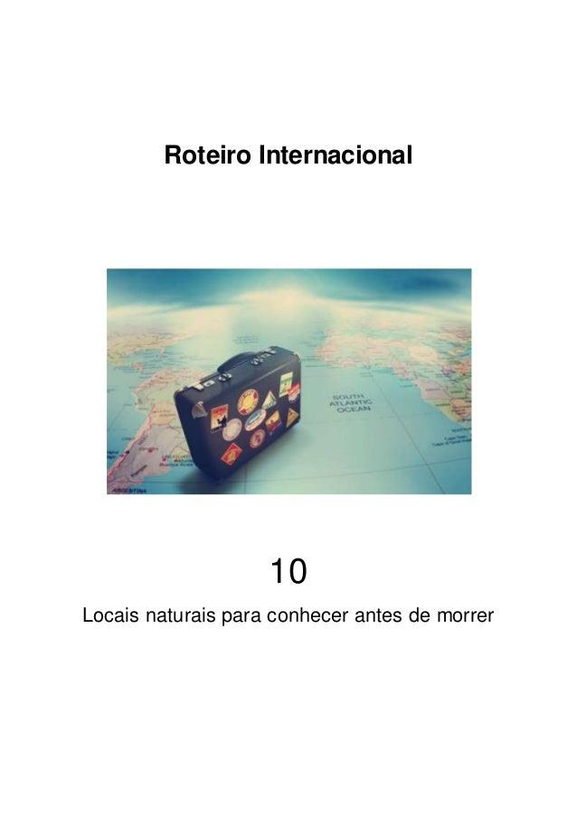 Roteiro Internacional 10 Locais naturais para conhecer antes de morrer