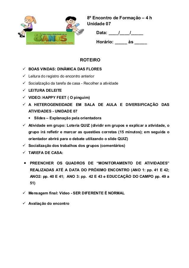8º Encontro de Formação – 4 h Unidade 07 Data: ____/____/_____ Horário: _____ às _____  ROTEIRO  BOAS VINDAS: DINÂMICA DA...