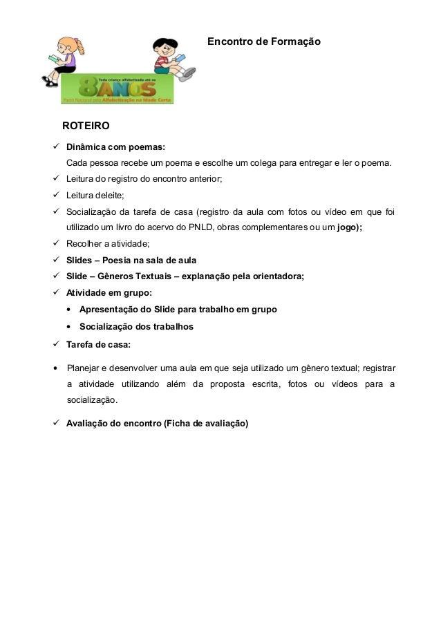 Encontro de Formação ROTEIRO  Dinâmica com poemas: Cada pessoa recebe um poema e escolhe um colega para entregar e ler o ...