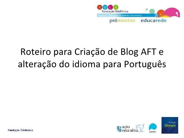 Roteiro para Criação de Blog AFT e alteração do idioma para Português