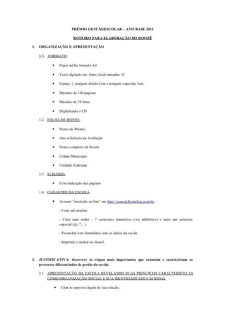 PRÊMIO GESTÃOESCOLAR – ANO BASE 2011                         ROTEIRO PARA ELABORAÇÃO DO DOSSIÊ1.   ORGANIZAÇÃO E APRESENTA...