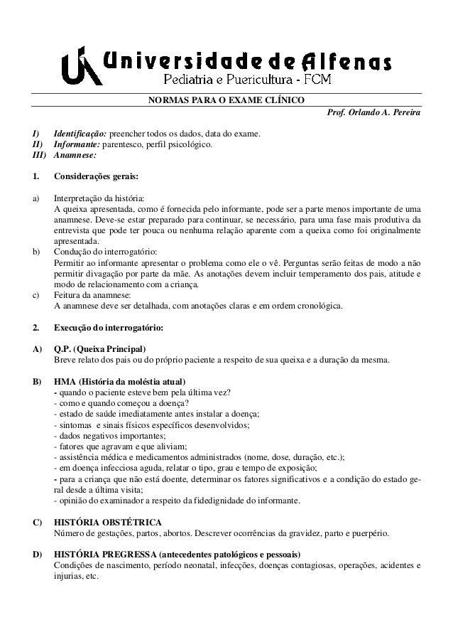 NORMAS PARA O EXAME CLÍNICO Prof. Orlando A. Pereira I) Identificação: preencher todos os dados, data do exame. II) Inform...