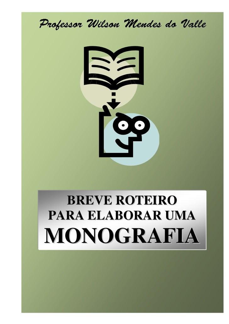 Roteiro para elaborar uma monografia   1           BREVE ROTEIRO         PARA ELABORAR UMA        MONOGRAFIA