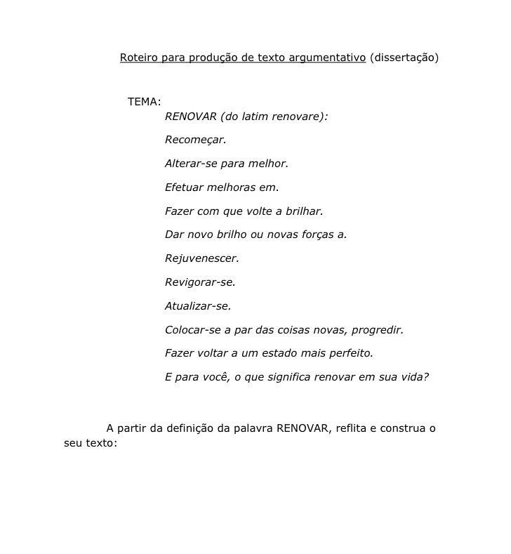 Roteiro para produção de texto argumentativo (dissertação)            TEMA:                    RENOVAR (do latim renovare)...