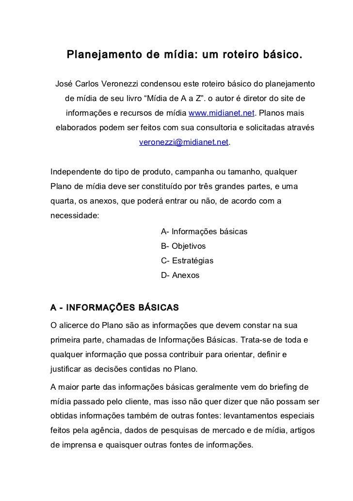 Planejamento de mídia: um roteiro básico. José Carlos Veronezzi condensou este roteiro básico do planejamento    de mídia ...
