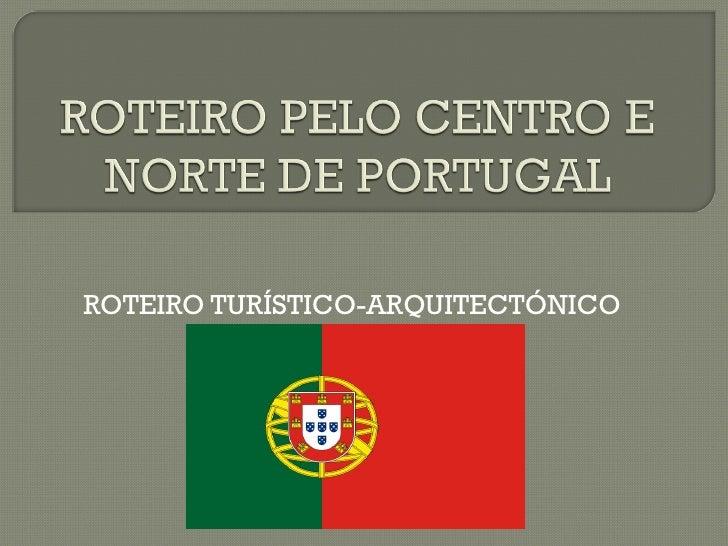 ROTEIRO TURÍSTICO-ARQUITECTÓNICO