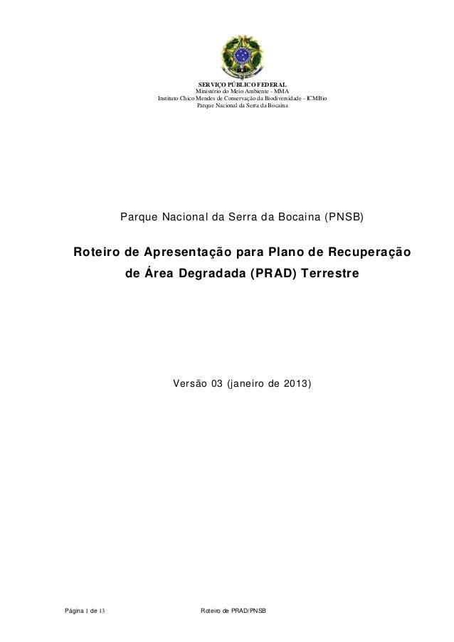 Página 1 de 13 Roteiro de PRAD PNSB SERVIÇO PÚBLICO FEDERAL Ministério do  Meio Ambiente ... ee680dbc65