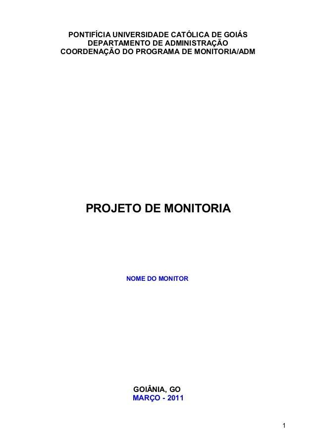 PONTIFÍCIA UNIVERSIDADE CATÓLICA DE GOIÁS DEPARTAMENTO DE ADMINISTRAÇÃO COORDENAÇÃO DO PROGRAMA DE MONITORIA/ADM PROJETO D...