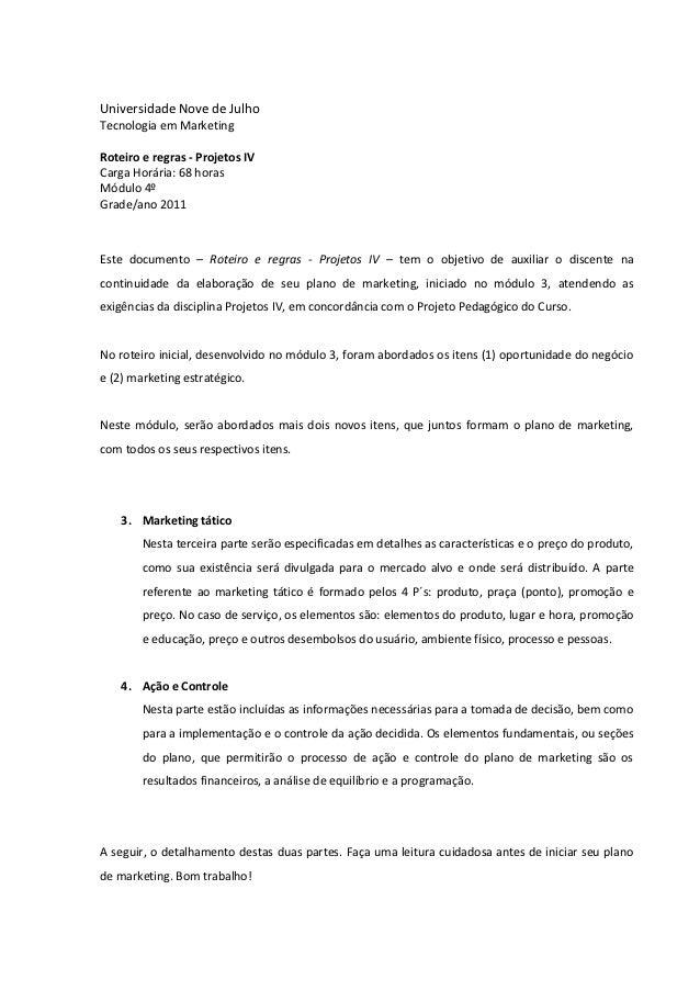 Universidade Nove de JulhoTecnologia em MarketingRoteiro e regras - Projetos IVCarga Horária: 68 horasMódulo 4ºGrade/ano 2...