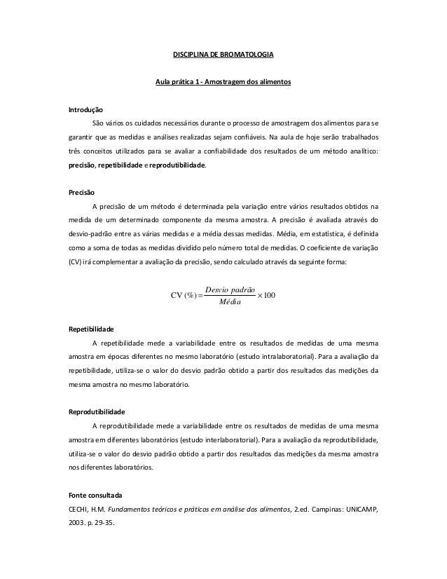 DISCIPLINA DE BROMATOLOGIA  Aula prática 1 - Amostragem dos alimentos  Introdução São vários os cuidados necessários duran...