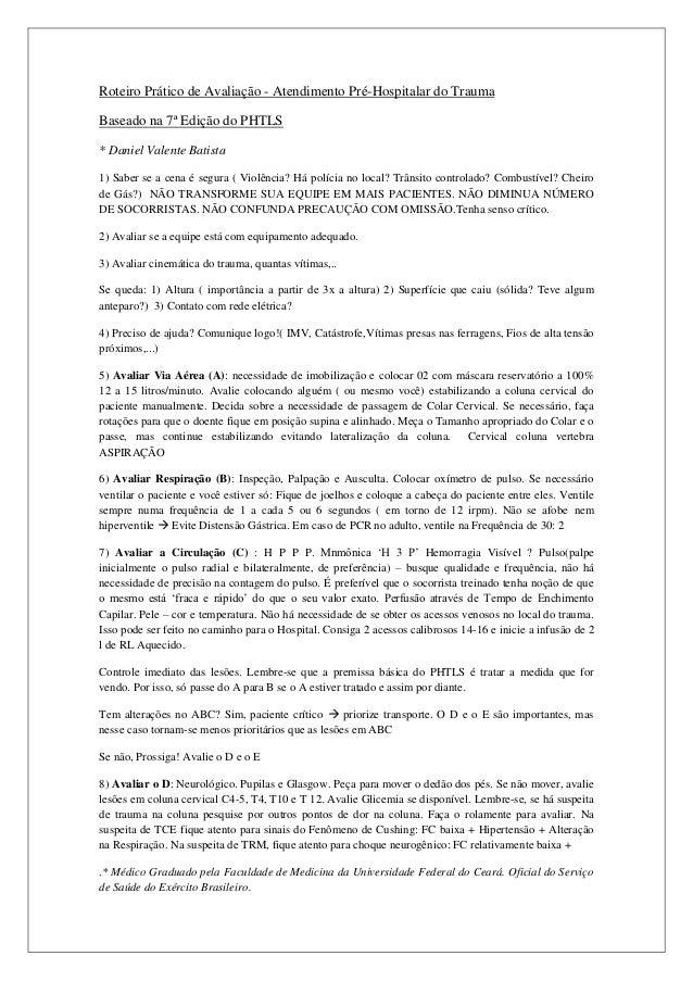 Roteiro Prático de Avaliação - Atendimento Pré-Hospitalar do TraumaBaseado na 7ª Edição do PHTLS* Daniel Valente Batista1)...