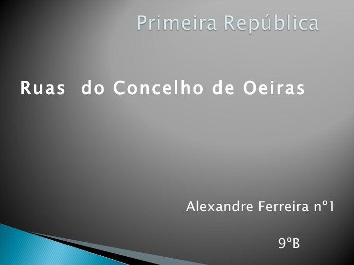 Ruas  do Concelho de Oeiras  Alexandre Ferreira nº1 9ºB