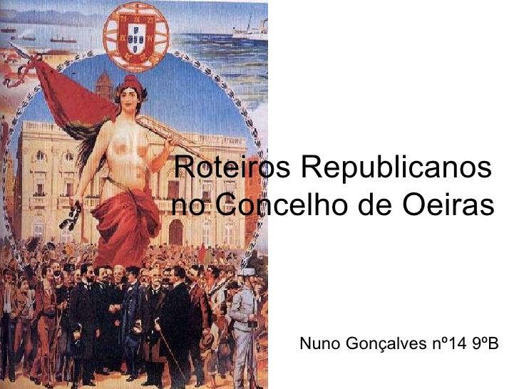 Roteiros Republicanos no Concelho de Oeiras Nuno Gonçalves nº14 9ºB