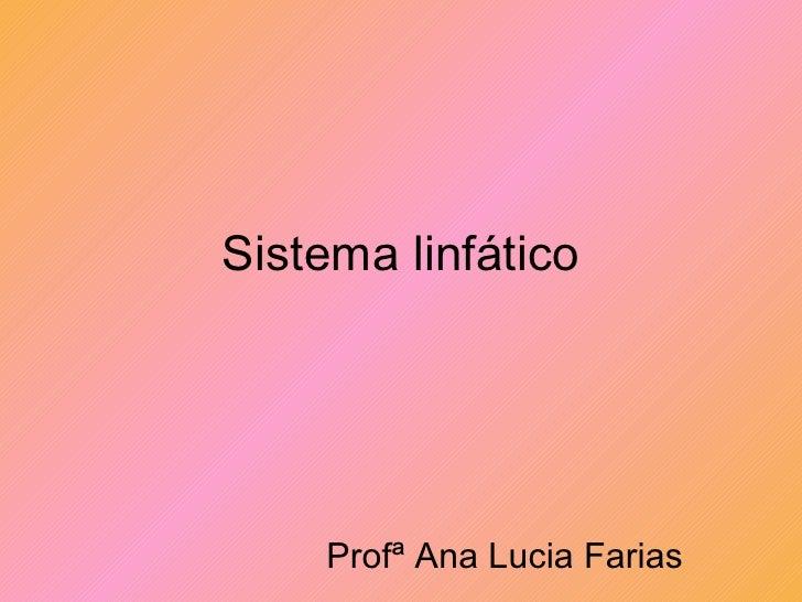 Sistema linfático Profª Ana Lucia Farias