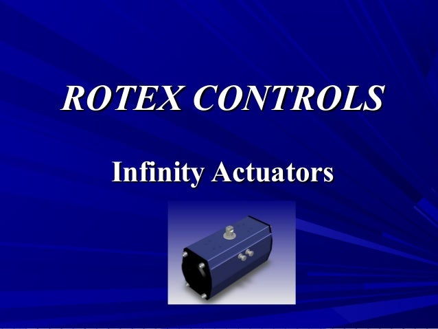 RROOTTEEXX CCOONNTTRROOLLSS  IInnffiinniittyy AAccttuuaattoorrss
