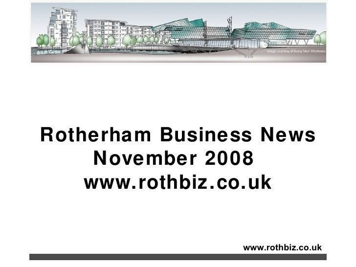 www.rothbiz.co.uk Rotherham Business News November 2008  www.rothbiz.co.uk