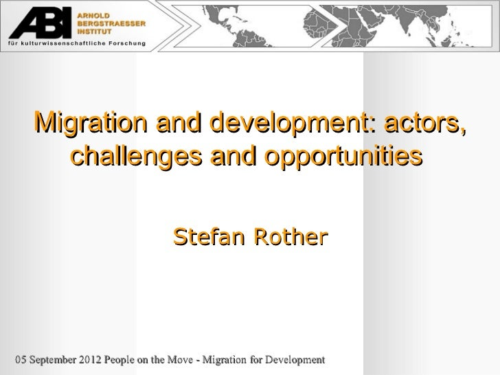Migration and development: actors,     challenges and opportunities                                Stefan Rother05 Septemb...