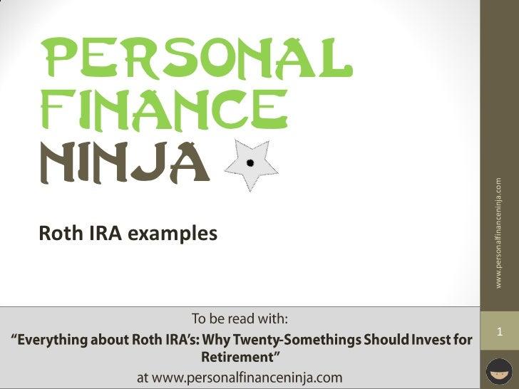 PERSONAL FINANCE NINJA                         www.personalfinanceninja.com Roth IRA examples                             ...