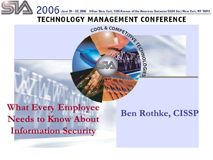 What Every Employee Needs to Know About Information Security Ben Rothke, CISSP