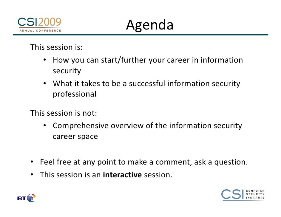a career as an information security What are the career paths in the computer security field up vote 81 down vote favorite 66 information security career tracks - academically vs it certifications 0 how to get started in information security with sales background 56.
