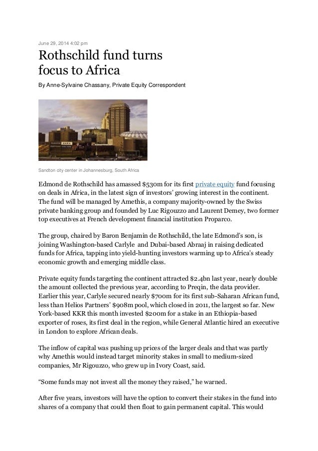 June 29, 2014 4:02 pm Rothschild fund turns focus to Africa By Anne-Sylvaine Chassany, Private Equity Correspondent Sandto...