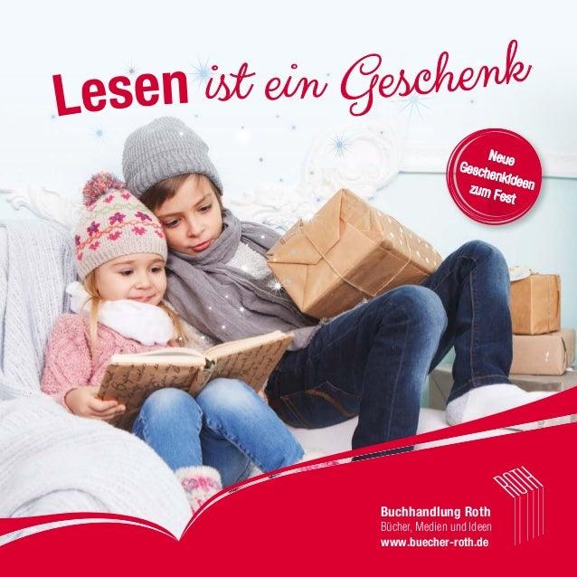 Buchhandlung Roth Bücher, Medien und Ideen www.buecher-roth.de NeueGeschenkideenzum Fest