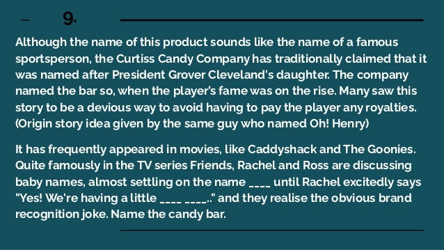 9. Although the name of this product sounds like the name of a famous sportsperson, the Curtiss Candy Company has traditio...