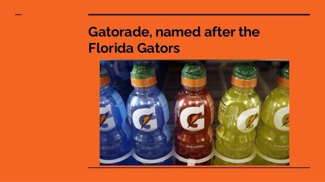 Gatorade, named after the Florida Gators