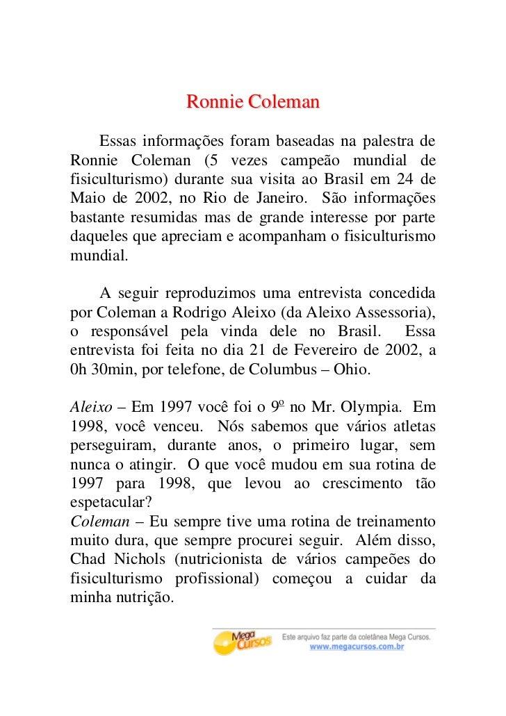 Ronnie Coleman     Essas informações foram baseadas na palestra deRonnie Coleman (5 vezes campeão mundial defisiculturismo...